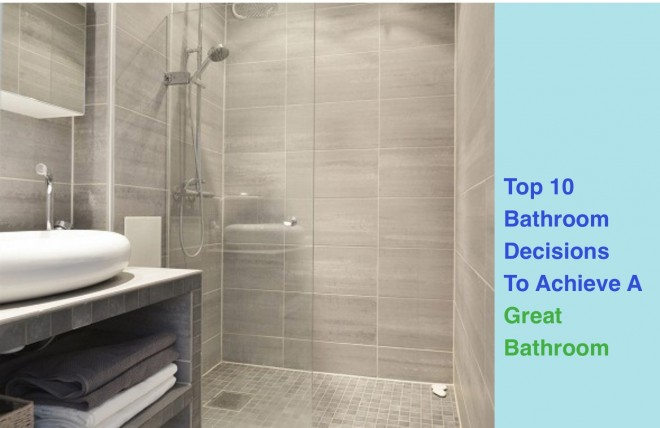 Top 10 Decisions To Achieve A Great Bathroom