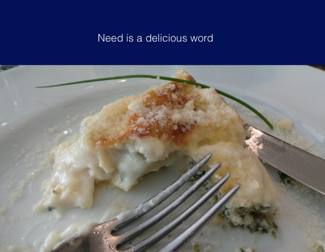 Need is a delicious word