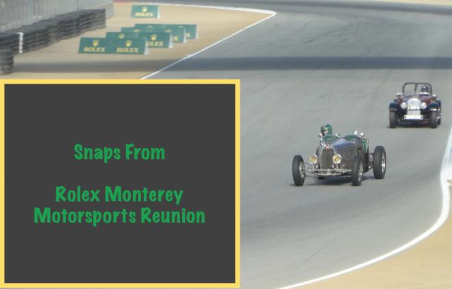 Snapshots from 2014 Rolex Motorsports Monterey Reunion