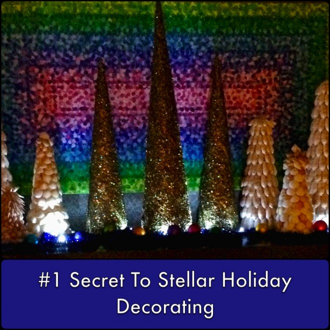 #1 Secret To Stellar Holiday Decorating