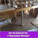 Are You Guilty Of The #1 Homeowner Mistake?