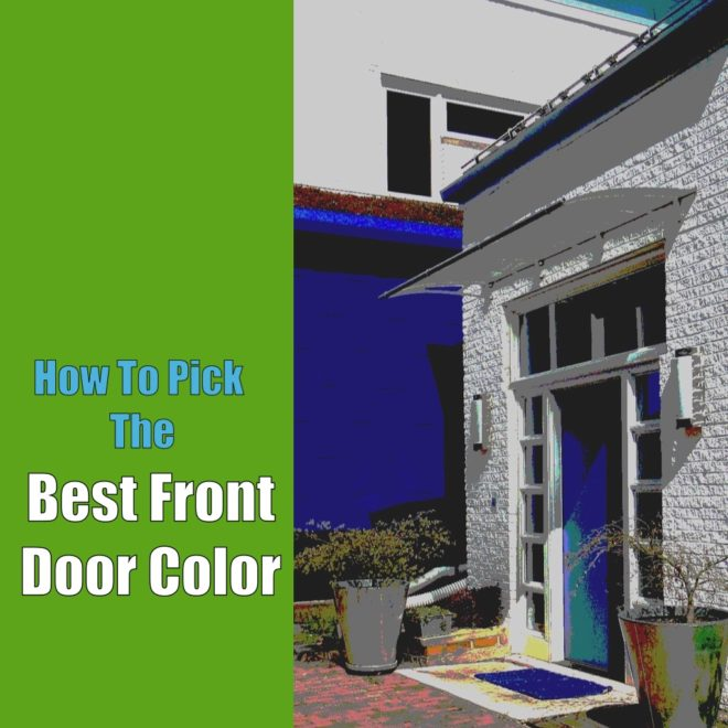 How To Pick The Best Front Door Color - Best front door colors