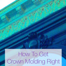 How To Get Crown Molding Right