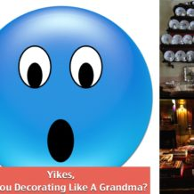 Yikes, Are You Decorating Like A Grandma?