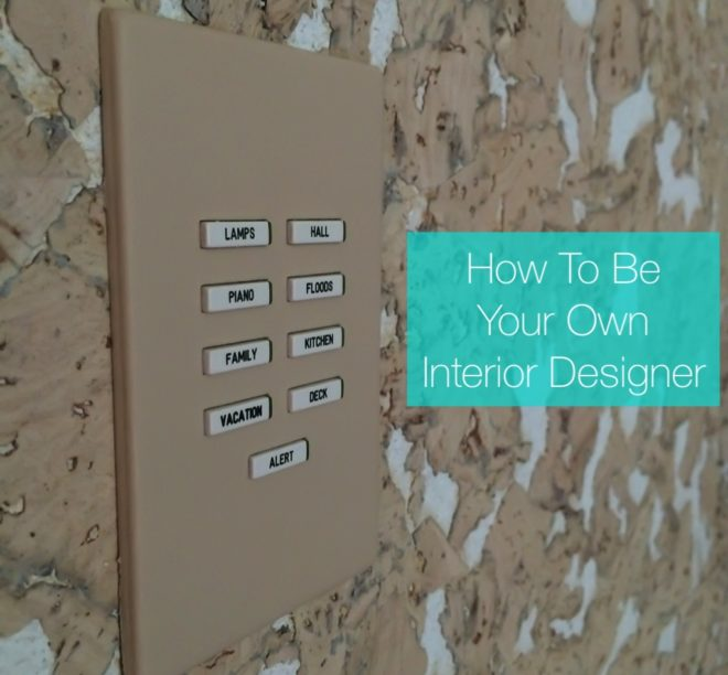 How To Be Your Own Amazing Interior Designer