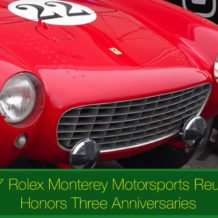 2017 Rolex Monterey Motorsports Reunion Honors Three Anniversaries
