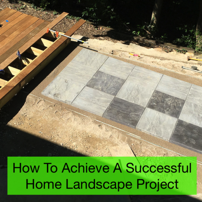 How To Achieve A Successful Home Landscape Project