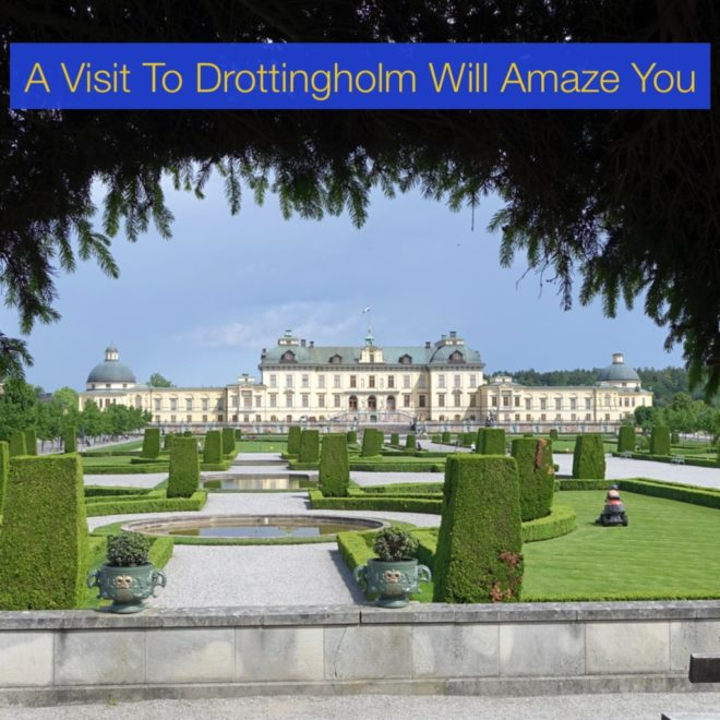 A Visit To Drottingholm Will Amaze You