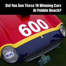 Did You See These 10 Winning Cars At Pebble Beach?