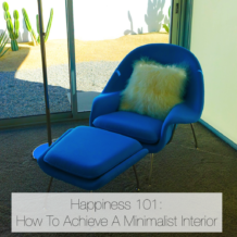 Happiness 101: How To Achieve A Minimalist Interior