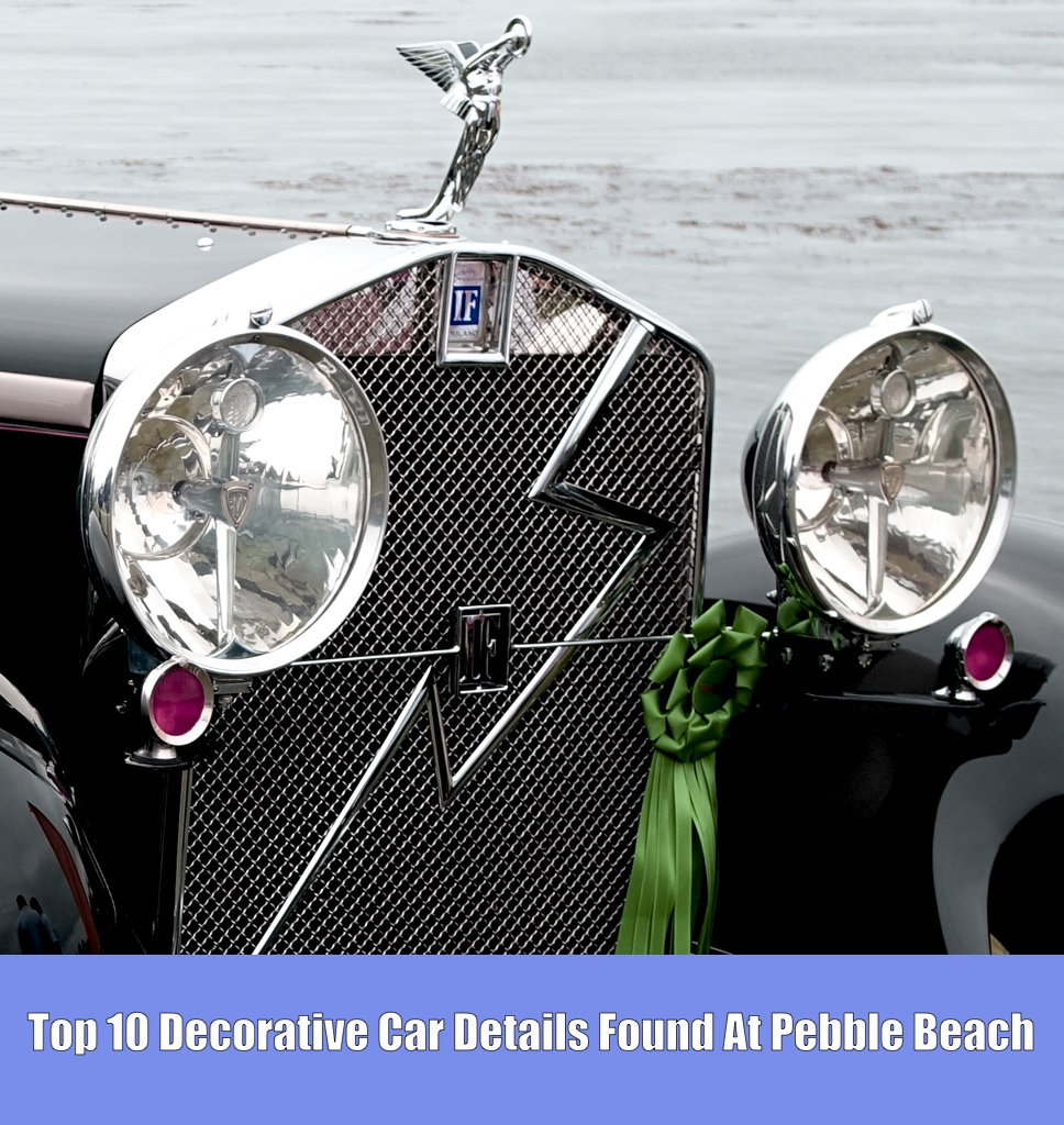 Top 10 Decorative Car Details Found At Pebble Beach