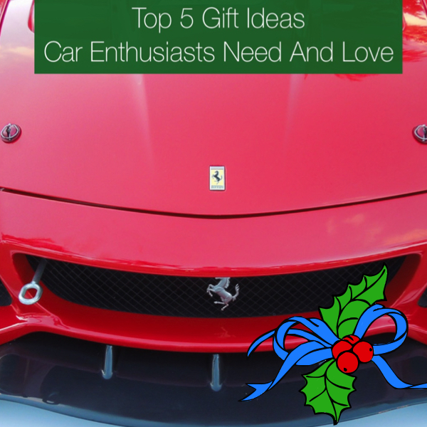 Top 5 Gift Ideas Car Enthusiasts Need And Love