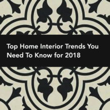 Top Home Interior Trends for 2018
