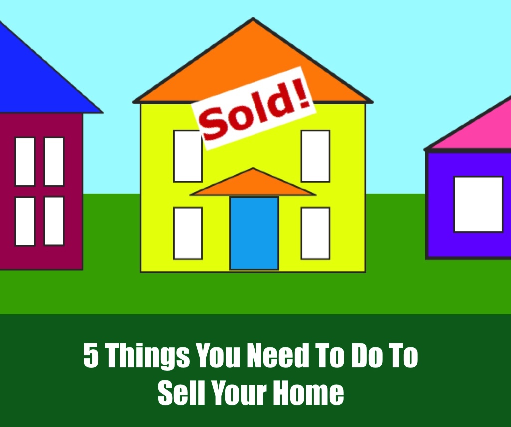 5 things you need to do when selling your home for How to sell stuff from home
