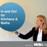 What Is In and Out for Kitchen & Bath Trends