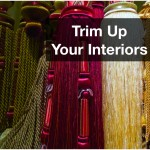 Time To Trim Up Your Interiors