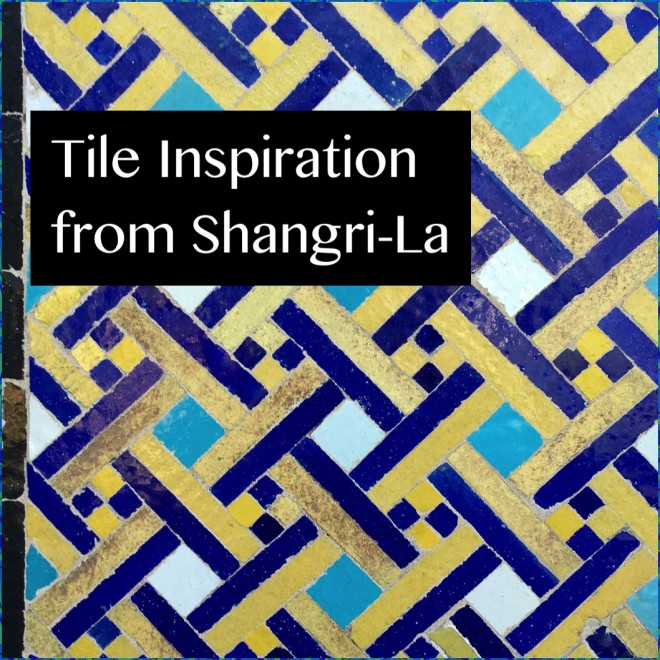 Tile Inspiration From Shangri-La
