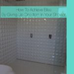 How To Achieve Bliss By Giving Up One Item In Your Shower
