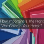 How Important is The Right Wall Color In Your Home?