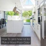 How To (and how not to) Pick a Wood Floor Color