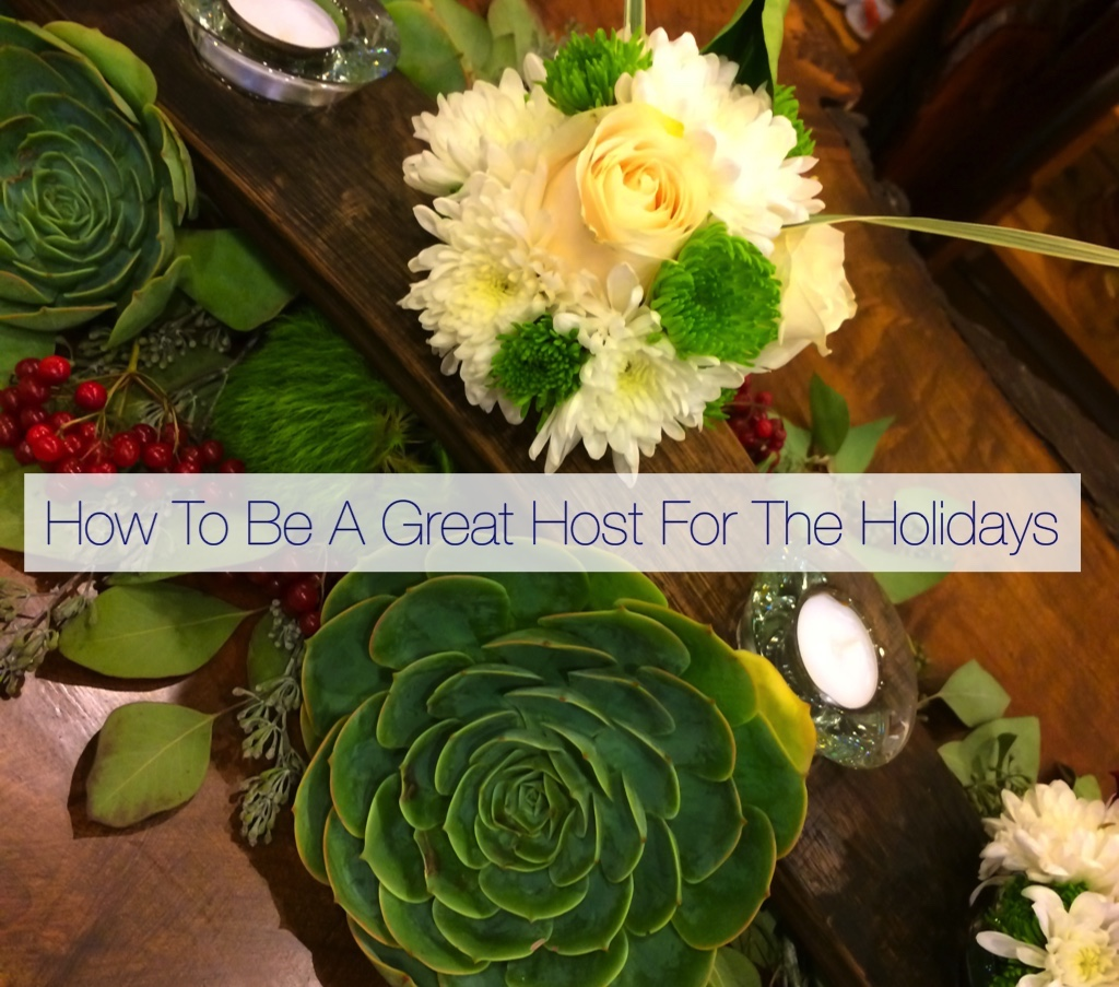 How To Be A Great Host For The Holidays