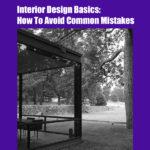Interior Design Basics: How To Avoid Common Mistakes