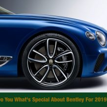 Do You What's Special About Bentley For 2019?
