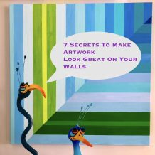 7 Secrets To Make Artwork Look Great On Your Walls
